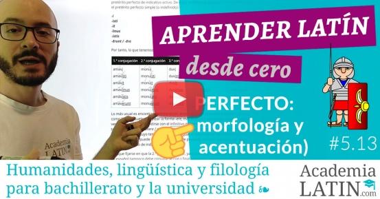 Curso de latín desde cero #5.13: El perfecto de indicativo