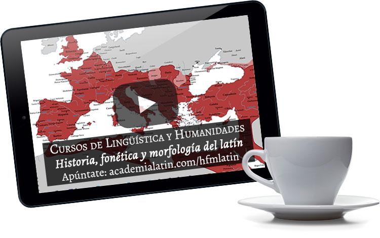 Videocurso de historia, fonética y morfología del latín